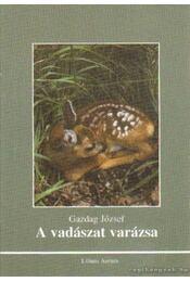 A vadászat varázsa (dedikált) - Gazdag József - Régikönyvek