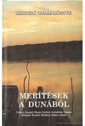 Merítések a Dunából (dedikált) - Régikönyvek