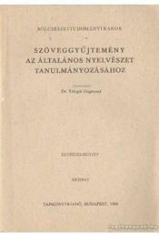 Szöveggyűjtemény az általános nyelvészet tanulmányozásához - Telegdi Zsigmond - Régikönyvek