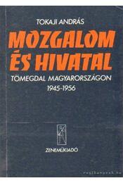 Mozgalom és hivatal - Tokaji András - Régikönyvek