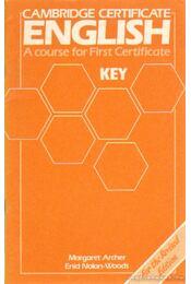 Cambridge Certificate English - A course for First Certificate Key - Archer, Margaret, Nolan-Woods, Enid - Régikönyvek
