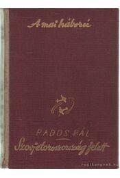 Szovjetoroszország felett - Pados Pál - Régikönyvek