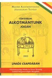 Történelmi alkotmányunk jogán (dedikált) - Régikönyvek