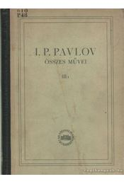 I. P. Pavlov összes művei III/1. - Régikönyvek