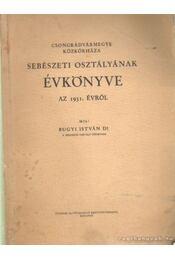 Csongrádvármegye közkórháza sebészeti osztályának évkönyve az 1931. évről (dedikált) - Régikönyvek
