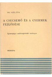 A csecsemő és a gyermek fejlődése - Régikönyvek