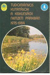 Tudományos kutatások a Kiskunsági Nemzeti Parkban (1975-1984) - Régikönyvek