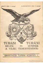 Turáni regék és mondák a világ teremtéséről - Régikönyvek