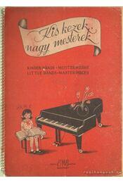 Kis kezek, nagy mesterek - Lesznai Lajos - Régikönyvek