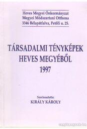 Társadalmi tényképek Heves megyéből 1997 - Régikönyvek