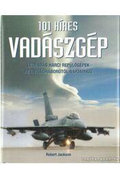 101 híres vadászgép - Jackson, Robert - Régikönyvek