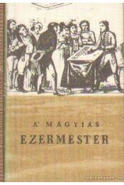 A' mágyiás ezermester (reprint) (mini) - Régikönyvek