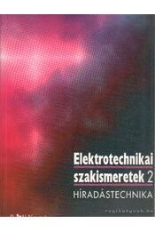 Elektrotechnikai szakismeretek 2. - Híradástechnika - Régikönyvek
