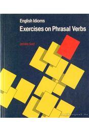 English Idioms: Exercises on Phrasal Verbs - Régikönyvek