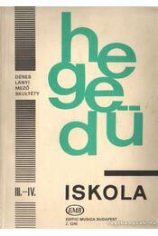 Hegedű iskola III-IV. - Dénes László, Lányi Margit, Mező Imre, Skultéty Antalné - Régikönyvek