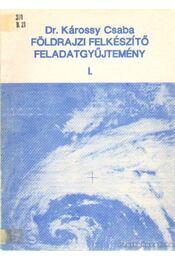 Földrajzi felkészítő feladatgyűjtemény I. - Régikönyvek