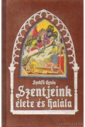 Szentjeink élete és halála - Régikönyvek