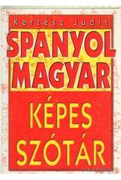 Spanyol-magyar képes szótár - Kertész Judit - Régikönyvek