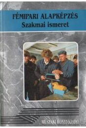 Fémipari alapképzés szakmai ismeret - Régikönyvek