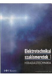 Elektrotechnikai szakismeretek 1. - Híradástechnika - Régikönyvek