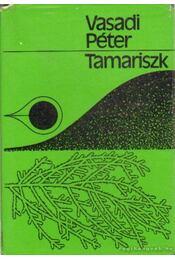 Tamariszk (dedikált) - Vasadi Péter - Régikönyvek