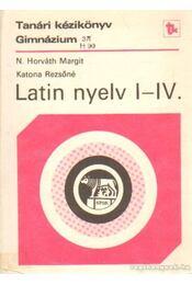 Tanári kézikönyv a latin nyelv tanításához a gimnázium I-IV. osztályában - Régikönyvek