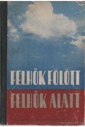 Felhők fölött - felhők alatt II. kötet - Régikönyvek