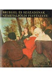 Bruegel és századának Németalföldi festészete - Régikönyvek