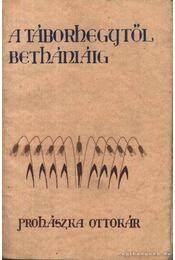 A Táborhegytől Bethániáig - Régikönyvek
