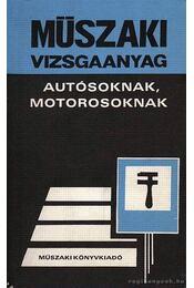 Műszaki vizsgaanyag autósoknak, motorosoknak - Régikönyvek