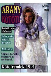 Arany kötőtű 1991. évf. (teljes) - Régikönyvek