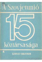 A Szovjetunió 15 köztársasága 4. (Szovjet-Baltikum) - Ábel Péter (szerk.), Garamvölgyi István, Kovonecz Ilona- Radó György, H. Drechslwer Ágnes - Régikönyvek