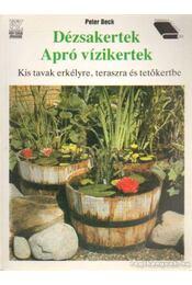 Dézsakertek - Apró vízikertek - Beck, Peter - Régikönyvek