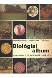 Biológiai album - Fazekas György, Lénárd Gábor, Tóth Géza - Régikönyvek