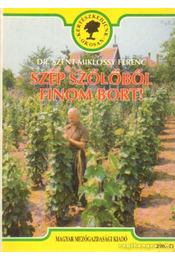 Szép szőlőből finom bort - Szent-Miklóssy Ferenc - Régikönyvek