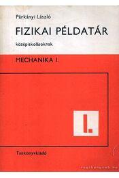 Fizikai példatár középiskolásoknak  - Mechanika I. - Régikönyvek