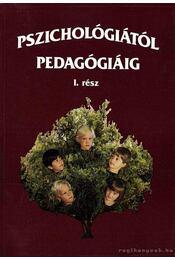 Pszichológiától pedagógiáig I. rész - Régikönyvek