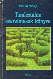 Tanácstalan szerelmesek könyve - Padisák Mihály - Régikönyvek