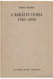 A királyi curia 1780-1850 - Régikönyvek