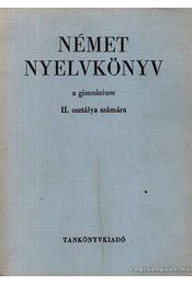 Német nyelvkönyv a gimnázium II. osztálya számára - Régikönyvek