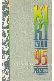 Ki kicsoda Pécsett 1995 - Bencze János - Régikönyvek