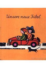 Unsere neue Fibel (Az új ABC-s könyvünk) - Régikönyvek