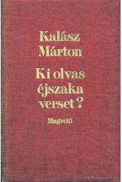 Ki olvas éjszaka verset! - Kalász Márton - Régikönyvek