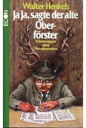 Ja Ja, sagte der alte Oberförster - Régikönyvek