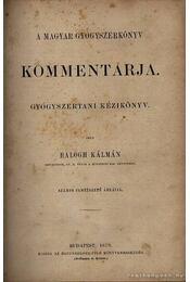 A magyar gyógyszerkönyv Kommentárja I-II. kötet 1879 - Régikönyvek
