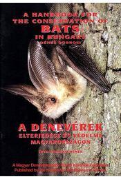 A Handbook for the Conservation of Bats in Hungary- A denvérek elterjedése és védelme Magyarországon - Régikönyvek