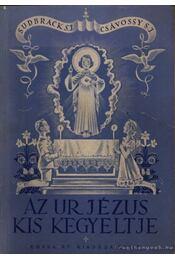 Az Ur Jézus kis kegyeltje - Régikönyvek
