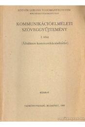 Kommunikációelméleti szöveggyűjtemény I. (Általános kommunikációelmélet) - Régikönyvek