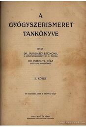 A gyógyszerismeret tankönyve I-II. kötet (egyben) 1913 - Régikönyvek