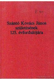Szántó Kovács János születésének 125 évfordulójára - Régikönyvek